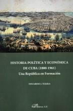 (NOTICIA 8) 145 X 219 HISTORIA POLÍTICA Y ECONÓMICA DE CUBA (1800-1961) por Eduardo J. Tejera