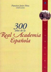 300 años de la RAE - portada de libro FJP 282 X 400