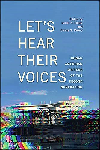 Let's Hear Their Voices Cuban American Writers of the Second Generation - PORTADA DE LIBRO