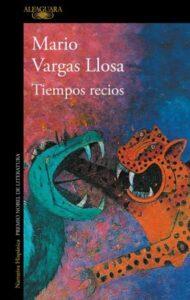 Tiempos recios Mario Vargas Llosa
